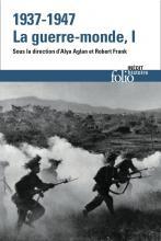 1937-1947. La guerre-monde t. I