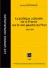 Corine Defrance, La politique culturelle de la France sur la rive gauche du Rhin, 1945–1955